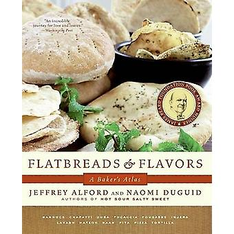 Flatbreads and Flavors - A Baker's Atlas by Jeffrey Alford - Naomi Dug