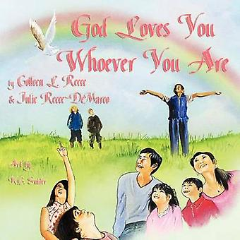 God Loves You Whoever You Are by Reece & Colleen L.