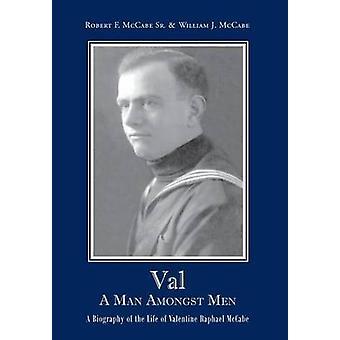 Val A Man Amongst Men by McCabe Sr. & Robert F.