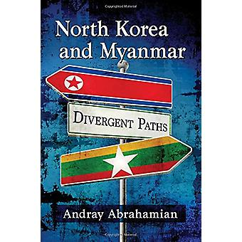 North Korea and Myanmar - Divergent Paths by Andray Abrahamian - 97814