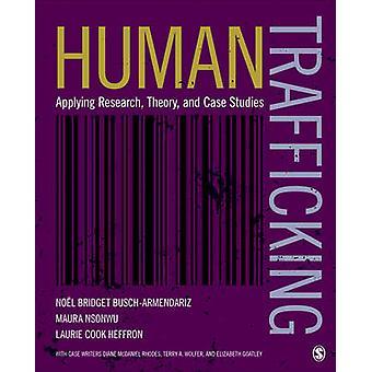 Human Trafficking Applying Research Theory and Case Studies by BuschArmendariz & Nol Bridget