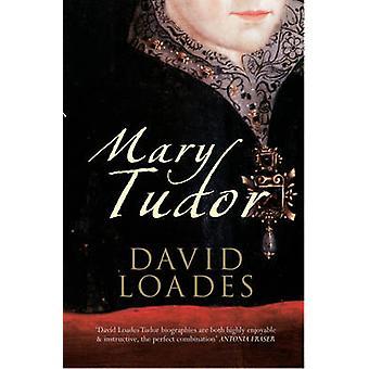 Mary Tudor by David Loades - 9781445608181 Book