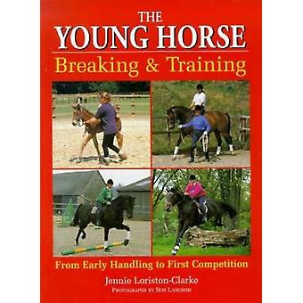 The Young Horse Breaking and Training PB by LoristonClarke & Jennie