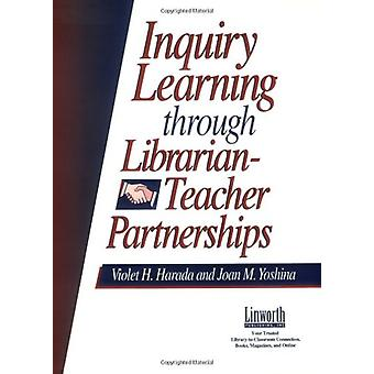 Inquiry Learning Through Librarian-Teacher Partnerships by Violet H.