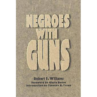 Negroes with Guns by Williams & Robert F