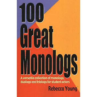 100 Great Monologs by Rebbeca Young