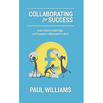 Collaborating For Success by Williams & Paul