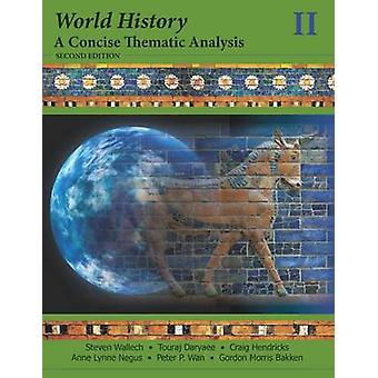 World History - A Concise Thematic Analysis - Volume Two by Steven Wal