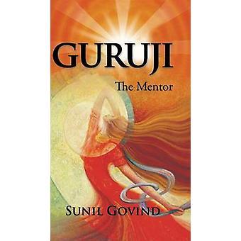 Guruji The Mentor by Govind & Sunil