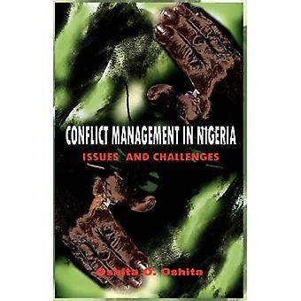 Conflict Management in Nigeria Issues and Challenges by Oshita & Oshita O.