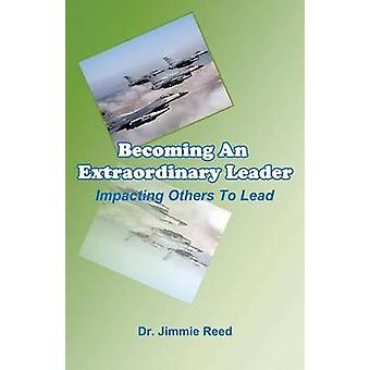 Becoming An Extraordinary Leader by Reed & Jimmie