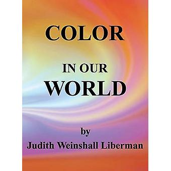 Color in Our World by Liberman & Judith Weinshall