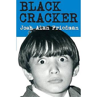 Black Cracker by Friedman & Josh Alan