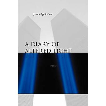 A Diary of Altered Light Poems by Applewhite & James