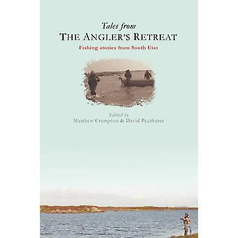 Tales from The Anglers Retreat by Crampton & Matthew