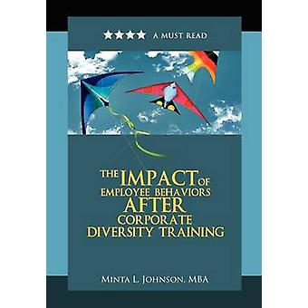 The Impact of Employee Behaviors After Corporate Diversity Training by Johnson & Minta L.