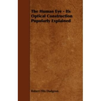 The Human Eye  Its Optical Construction Popularly Explained by Dudgeon & Robert Ellis