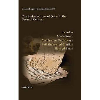 The Syriac Writers of Qatar in the Seventh Century by Kozah & Mario