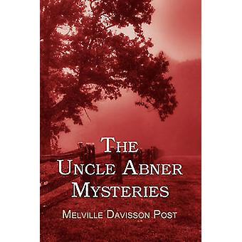 The Uncle Abner Mysteries by Post & Melville Davisson