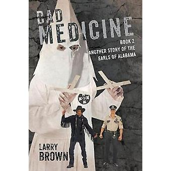 Bad Medicine Book 2 Another Story of the Earls of Alabama by Brown & Larry