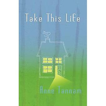 Take This Life by Tannam & Anne