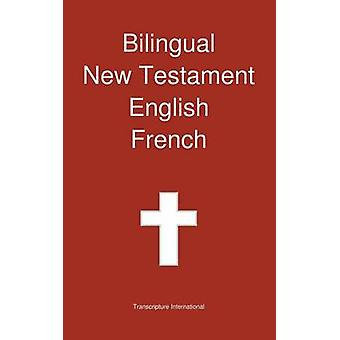 Bilingual New Testament English  French by Transcripture International