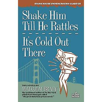 Shake Him Till He Rattles  Its Cold Out There by Braly & Malcolm