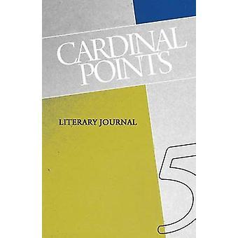 Cardinal Points Literary Journal Volume 5 by Irina &  Mashinski