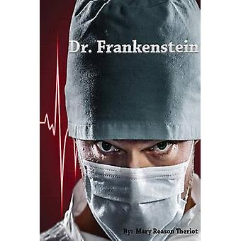Dr. Frankenstein by Theriot & Mary