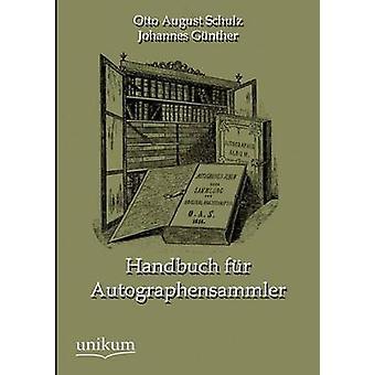 Handbuch Fur Autographensammler by Schulz & Otto August
