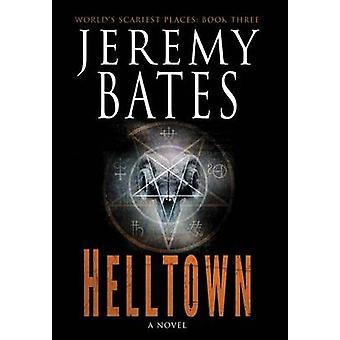 Helltown by Bates & Jeremy