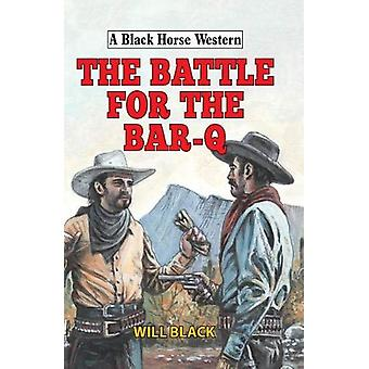 The Battle for the Bar-Q by Will Black - 9780719828614 Book