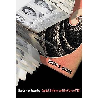 New Jersey Dreaming - Capital - Culture - and the Class of '58 by Sher