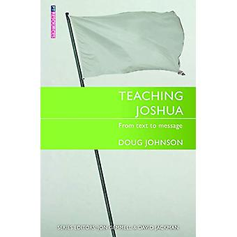Teaching Joshua - From Text to Message by Doug Johnson - 9781527103351