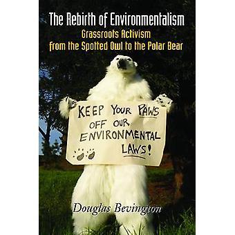 De wedergeboorte van de milieubeweging - Grassroots activisme van de gevlekte