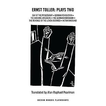 Toller - Plays Two by Ernst Toller - 9781783191260 Book