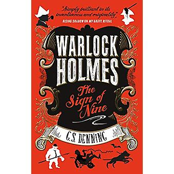 Warlock Holmes - The Sign of Nine by G. S. Denning - 9781785659362 Bo