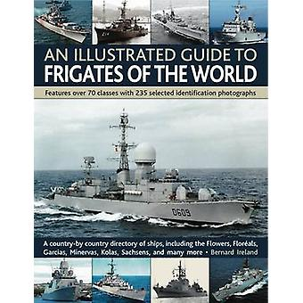 An Illustrated Guide to Frigates of the World - Features Over 70 Class