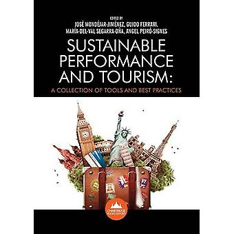 Sustainable Tourism - A Collection of Tools and Best Practices by Jose