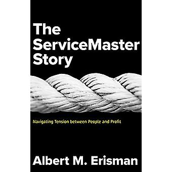 The Servicemaster Story - Navigating Tension Between People and Profit