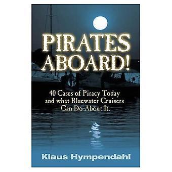 Piraci na pokładzie! : 40 przypadków piractwa Todat i Bluewater krążowników, które można zrobić o tym