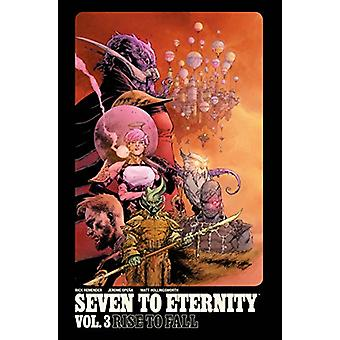 Seven to Eternity Volume 3 - Rise to Fall by Rick Remender - 978153430
