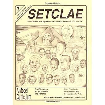 SETCLAE 7TH GRADE: Self-Esteem Through Culture Leads to Academic Excellence