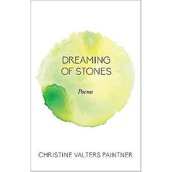 Dreaming of Stones - Poems by Christine Valters Paintner - 97816406010