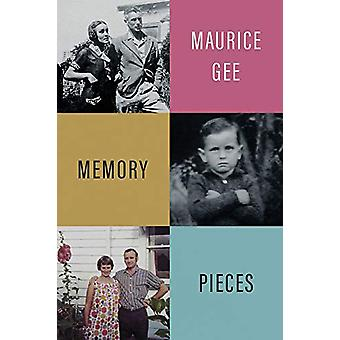 Memory Pieces by Maurice Gee - 9781776562077 Book