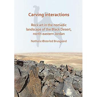 Carving Interactions - Rock Art in the Nomadic Landscape of the Black