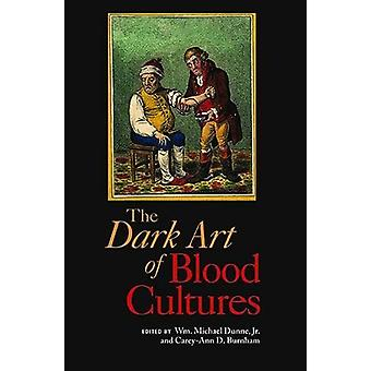 The Dark Art of Blood Cultures by Michael Dunne Jr. - 9781555819811 B