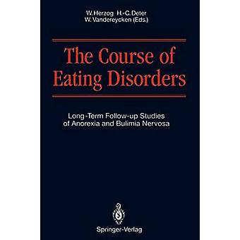 The Course of Eating Disorders by Edited by Wolfgang Herzog & Edited by Hans Christian Deter & Edited by Walter Vandereycken