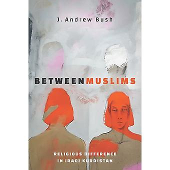 Between Muslims by Bush & J. Andrew