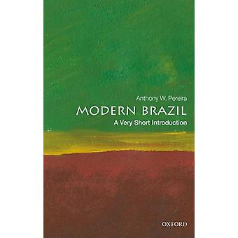 Modern Brazil A Very Short Introduction von Pereira & Anthony W. Brazil Institute & Kings College London